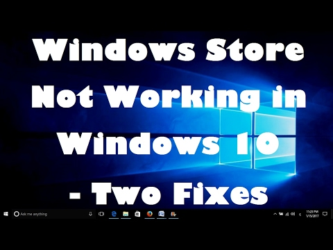 Solved ! Windows Store Not Working in Windows 10   Two Fixes