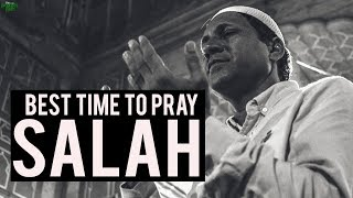 THE BEST TIME TO PRAY YOUR SALAH