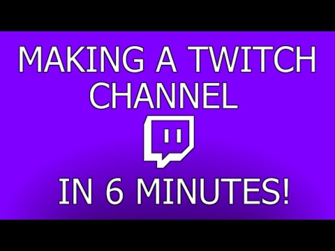 How to Start a Twitch Channel in 6 Minutes!