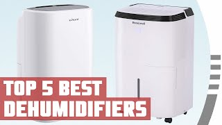 Best Dehumidifier | Top 5 Dehumidifiers to Remove Moisture and Improve Air Quality
