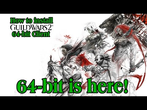 How to install: Guild Wars 2 64-bit Client