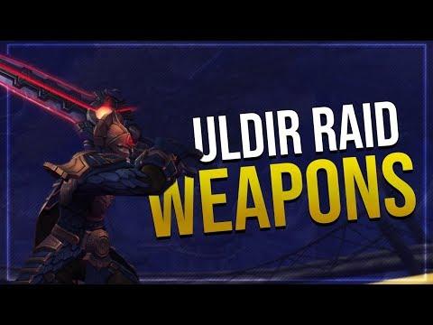 Uldir Raid Weapons   Battle for Azeroth!