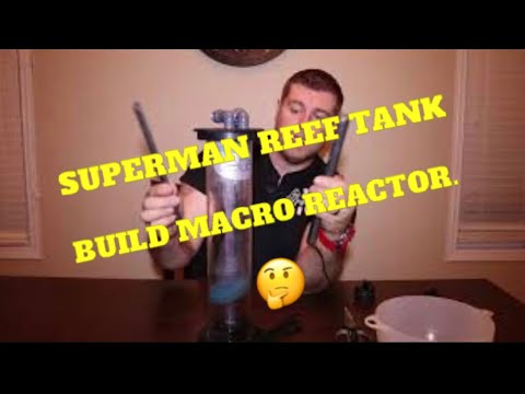 Superman reef tank build macro algae reactor DIY