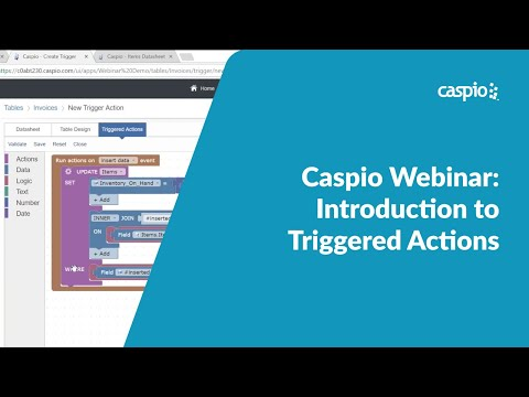Caspio Webinar: Introduction to Triggered Actions