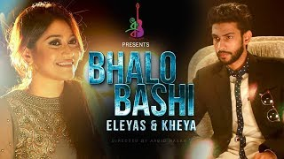 Bhalobashi | ভালোবাসি | Eleyas | Kheya | Bangla new song 2017