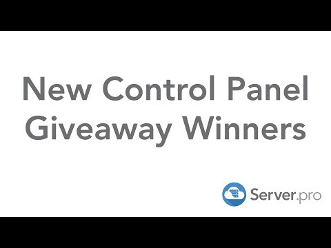 New Control Panel Giveaway Winners - Server.pro