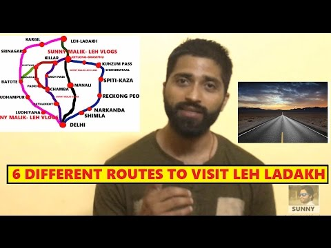 Six Different routes to visit Leh Ladakh-2017