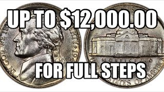 Up To $12,000.00 For Full Steps Jefferson Nickels - Rare & Valuable Coins