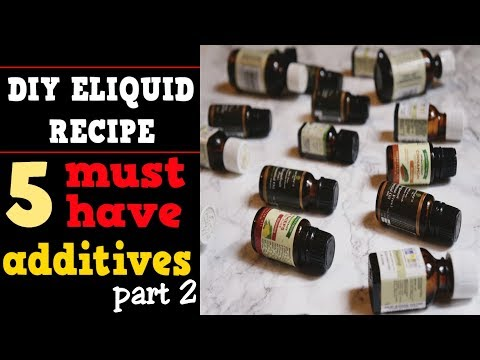 5 Must Have Additives for Diy Eliquid Recipes Part 2 (Best enhancers & boosters)