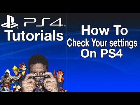 How To Check Your settings On PS4