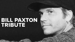 Bill Paxton Video Tribute (1955 - 2017)