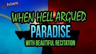 Scary Reminder - When Hell Argued Paradise - With Beautiful Recitation!