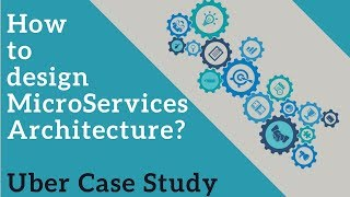 How to Design Microservices Architecture? Uber Architecture - A Case Study | Tech Primers