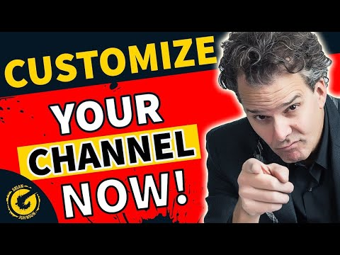 How to Customize Your Youtube Channel 2018