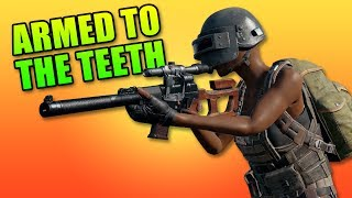 Armed To The Teeth!   PLAYERUNKOWN