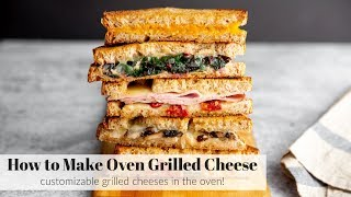 How to Make Oven Grilled Cheese | the EASIEST grilled cheese!