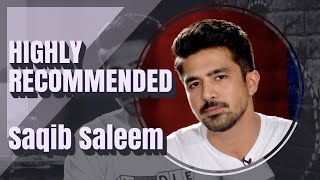 Highly Recommended: Saqib Saleem