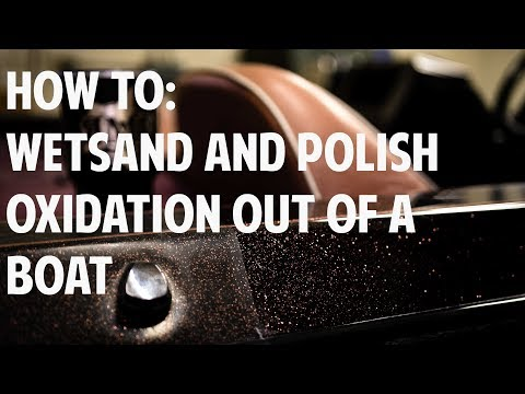 HOW TO WETSAND AND POLISH OXIDATION OUT OF A BOAT