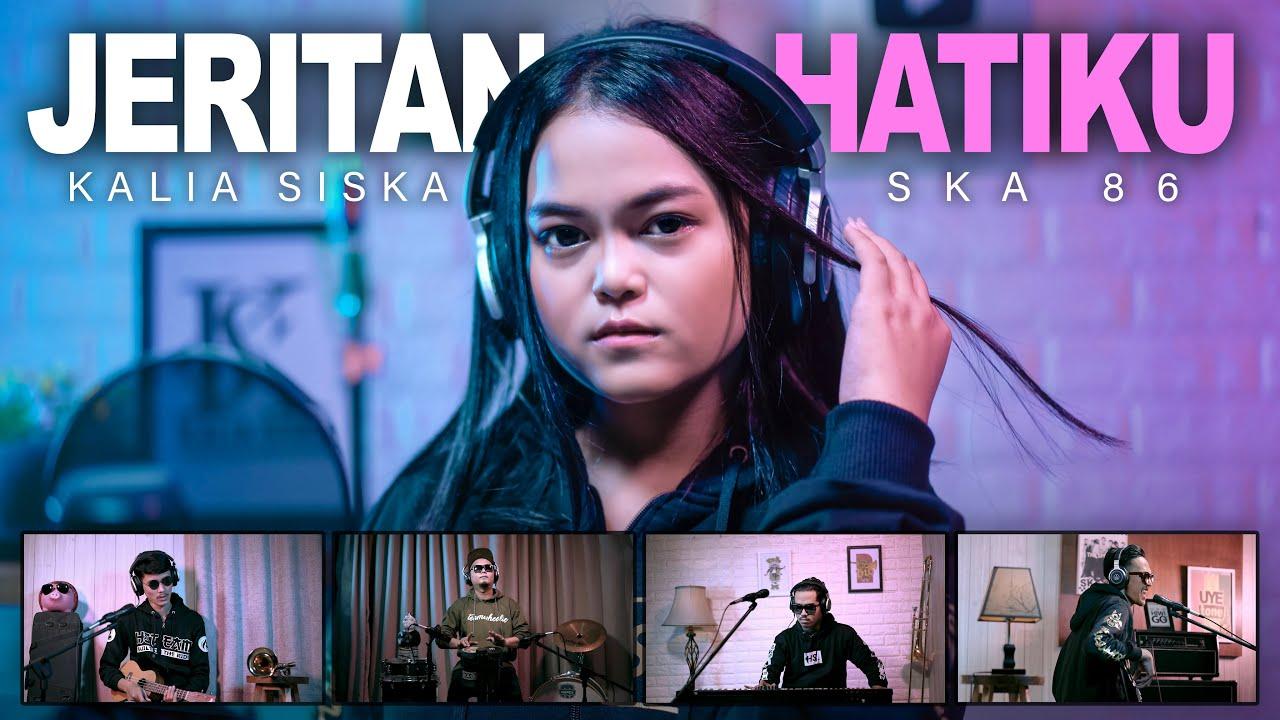 KALIA SISKA feat SKA 86 | JERITAN HATIKU