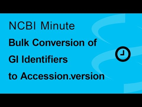 NCBI Minute: Bulk Conversion of GI Identifiers to Accession.version
