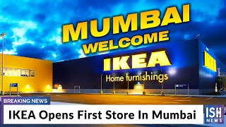 IKEA Opens First Store In Mumbai