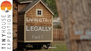 Living Tiny Legally, Part 1 (Documentary)