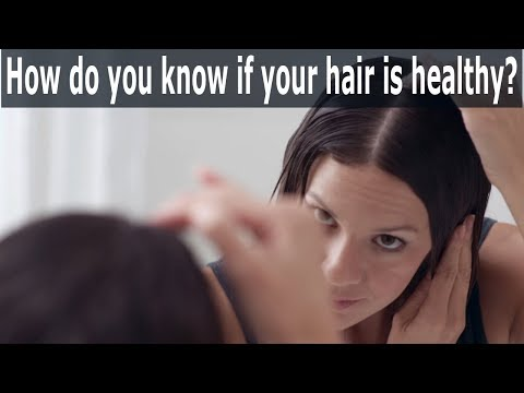 How Do You Know If Your Hair Is Healthy | Hair Care Tips