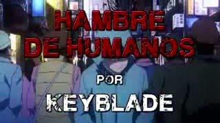 TOKYO GHOUL RAP   Hambre de Humanos   (keyblade)
