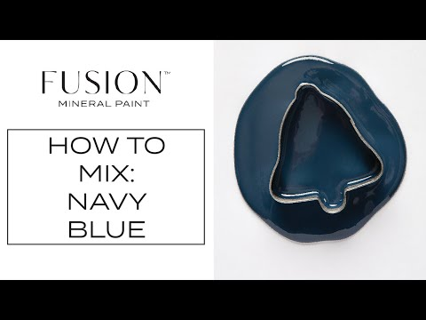 How to Create a Navy Blue Paint Color • Fusion™ Mineral Paint