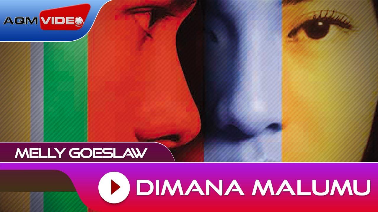 Melly Goeslaw - Dimana Malumu