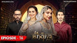 Ishqiya Episode 16 - 18th May 2020 - ARY Digital Drama