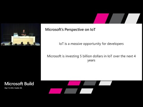 Microsoft IoT Overview, Vision and Roadmap  : Build 2018