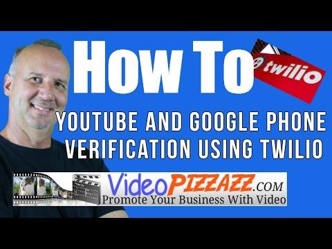 Youtube and Google Phone Verification using Twilio - How To Use Twilio With Youtube