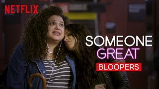 Someone Great Bloopers   Netflix