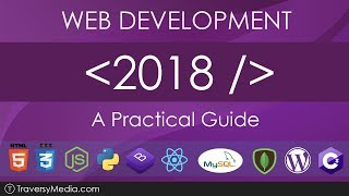 Web Development in 2018 - A Practical Guide