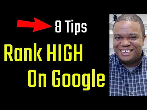 8 Powerful Tips: How To Rank High On Google (Today)