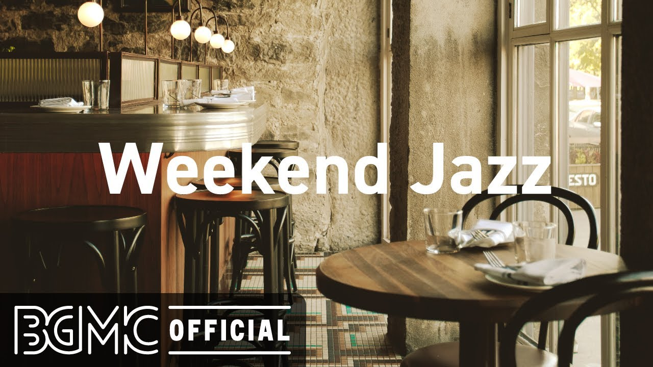 Weekend Jazz: Beautiful Relaxing Jazz Music for Stress Relief - Coffee Shop Music Ambience