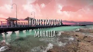 MAHALIA - HONEYMOON (LYRIC VIDEO)