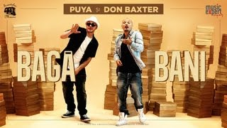 Download Puya si Don Baxter - Baga Bani (Special Guest Connect-R) (Official Video)