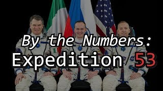 By the Numbers: Expedition 53