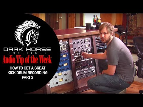 How to get a Great Kick Drum Recording Part 2 - Dark Horse Institute