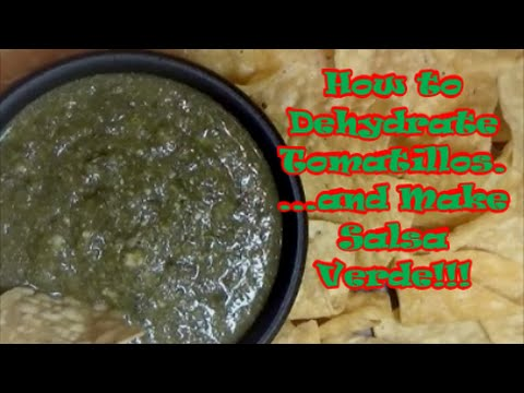 How to make Salsa Verde from Dehydrated Tomatillos