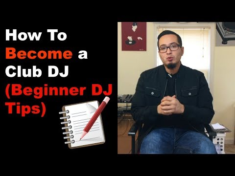 How To Become a Club DJ (Beginner DJ Tips)