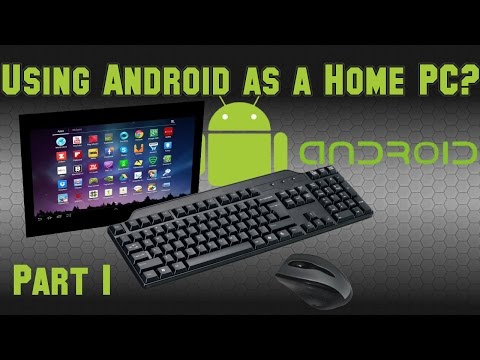 Turning Android Devices into Desktop Home Computers (Part 1) - Phone Tablet TV Stick Dock