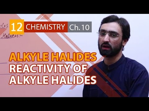 12th Class Chemistry,Ch 10,Reactivity of Alkyl Halides-FSC Part 2 Chemistry