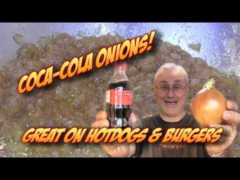 Coca-Cola Onions! For Hotdogs, Burgers, & Brats
