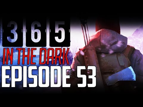 Let's Play THE LONG DARK    A YEAR IN THE DARK    Episode 53
