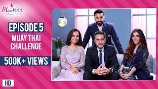 Miss Veet Pakistan I Episode 5 I Muay Thai Challenge