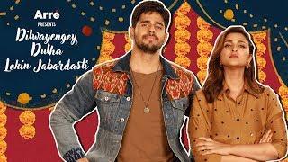 DDLJ: Dulha Dilwayengey Lekin Jabardasti Starring Sidharth & Parineeti   Jabariya Jodi Special