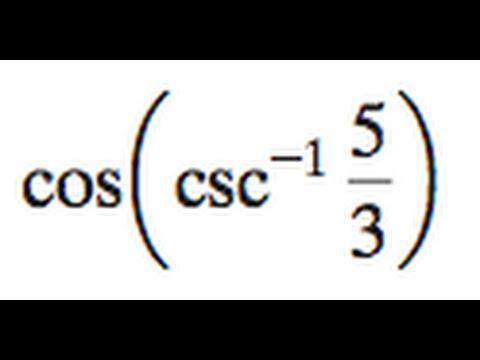 cos(csc^-1(5/3))